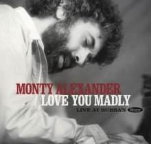 Monty Alexander (geb. 1944): Love You Madly: Live At Bubba's (180g) (Limited Handnumbered Deluxe Edition), 2 LPs