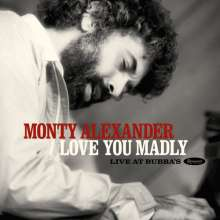 Monty Alexander (geb. 1944): Love You Madly: Live At Bubba's, 2 CDs