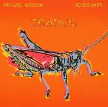 Michael Gordon: Trance, CD