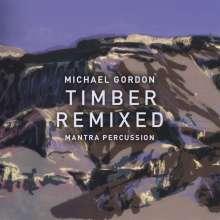 Michael Gordon: Timber Live / Timber Remixed, 2 CDs