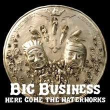 Big Business: Here Come The Waterworks (Reissue), LP