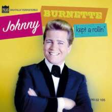 Johnny Burnette: Johnny Burnette Kept A Rollin, 2 CDs