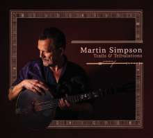 Martin Simpson: Trails & Tributlations (Deluxe-Edition), 2 CDs