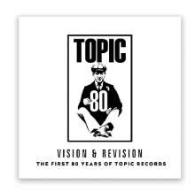 Vision & Revision: First 80 Years Of Topic Records (Limited-Edition), 2 LPs