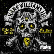 Hank Williams III: Take As Needed For Pain, CD