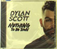 Dylan Scott: Nothing To Do Town, CD