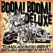 Boom! Boom! Deluxe: Teenagejuveniledelinquentrocknrollhorrorbeachparty, LP