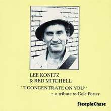 Lee Konitz (geb. 1927): I Concentrate On You: A Tribute To Cole Porter, CD