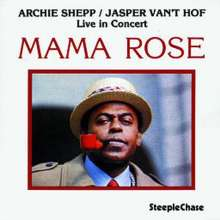 Archie Shepp (geb. 1937): Mama Rose: Live In Concert, CD