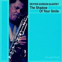 Dexter Gordon (1923-1990): The Shadow Of Your Smile, CD