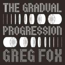 Greg Fox: The Gradual Progression, LP
