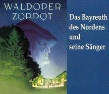 Waldoper Zoppot - Das Bayreuth des Nordens, 4 CDs