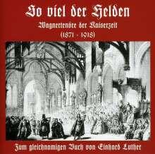 """Wagnertenöre der Kaiserzeit """"So viel der Helden"""", CD"""