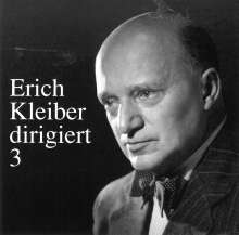 Erich Kleiber dirigiert Vol.3, CD