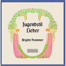 Brigitte Prammer - Jugendstil-Lieder, CD