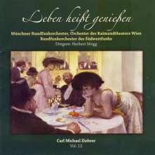 """Carl Michael Ziehrer (1843-1922): Ziehrer-Edition Vol.12 """"Leben heißt genießen"""", CD"""