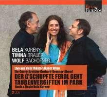 Bela Koreny, Timna Brauer & Wolf Bachofner: Der g'schupfte Ferdl geht Tauben vergiften im Park, 2 CDs