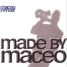 Maceo Parker (geb. 1943): Made By Maceo, CD