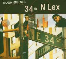 Randy Brecker (geb. 1945): 34th N Lex, CD