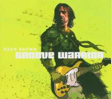 Dean Brown (geb. 1955): Groove Warrior, CD