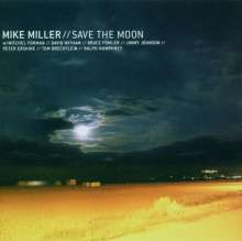 Mike Miller: Save The Moon, CD
