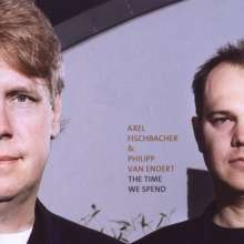 Axel Fischbacher & Philipp Van Endert: The Time We Spend, CD