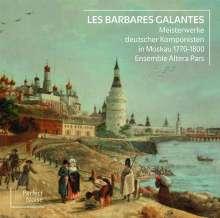 """Meisterwerke deutscher Komponisten in Moskau 1770-1800 - """"Les Barbares Galantes"""", CD"""