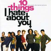 10 Things I Hate ...: Filmmusik: Soundtrack, CD