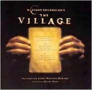 James Newton Howard (geb. 1951): Filmmusik: The Village, CD