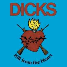 The Dicks: Kill From The Heart, 2 LPs