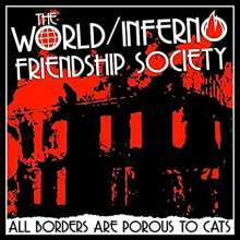 The World/Inferno Friendship Society: All Borders Are Porous To Cats, LP