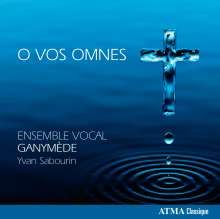 Ensemble Vocal Ganymede - O Vos Omnes, CD
