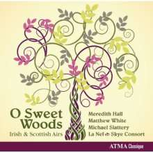 O Sweet Woods - Irish & Scottish Airs, CD