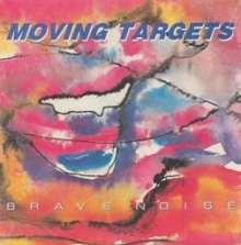 Moving Targets: Brave Noise, LP