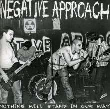 Negative Approach: Nothing Will Stand In Our Way: Demos, Live, Outtakes 1981 - 1982, CD