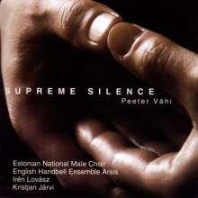Peeter Vähi (geb. 1955): Supreme Silence, CD