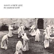 Have A Nice Life: The Unnatural World, CD