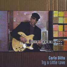 Carlo Ditta: Try A Little Love, CD