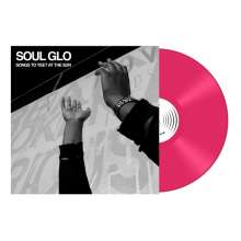 Soul Glo: Songs To Yeet At The Sun, LP