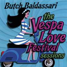 Butch Baldassari: Vespa Love Festival Sessions, CD