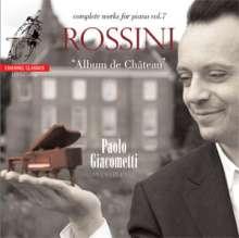 """Gioacchino Rossini (1792-1868): Klavierwerke Vol.7 """"Album de Chateau"""", Super Audio CD"""
