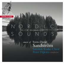Sven-David Sandström (1942-2019): Nordic Sounds, Super Audio CD