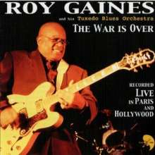 Roy Gaines: War Is Over: Live In Paris & Hollywood, CD