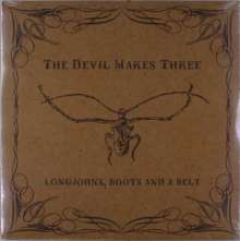 The Devil Makes Three: Longjohns, Boots And A Belt, LP