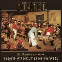 Höhner: Die Karawane zieht weiter...hier spielt die Musik, CD