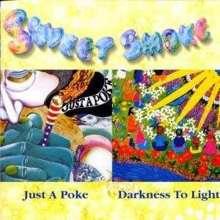 Sweet Smoke: Just A Poke / Darkness To Light, CD