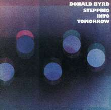 Donald Byrd (1932-2013): Stepping Into Tomorrow, CD