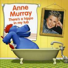 Anne Murray: There's A Hippo In My Tub, CD