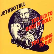 Jethro Tull: Too Old To Rock & Roll: Too Young To Die, CD