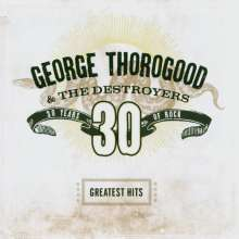 George Thorogood: Greatest Hits: 30 Years Of Rock, CD